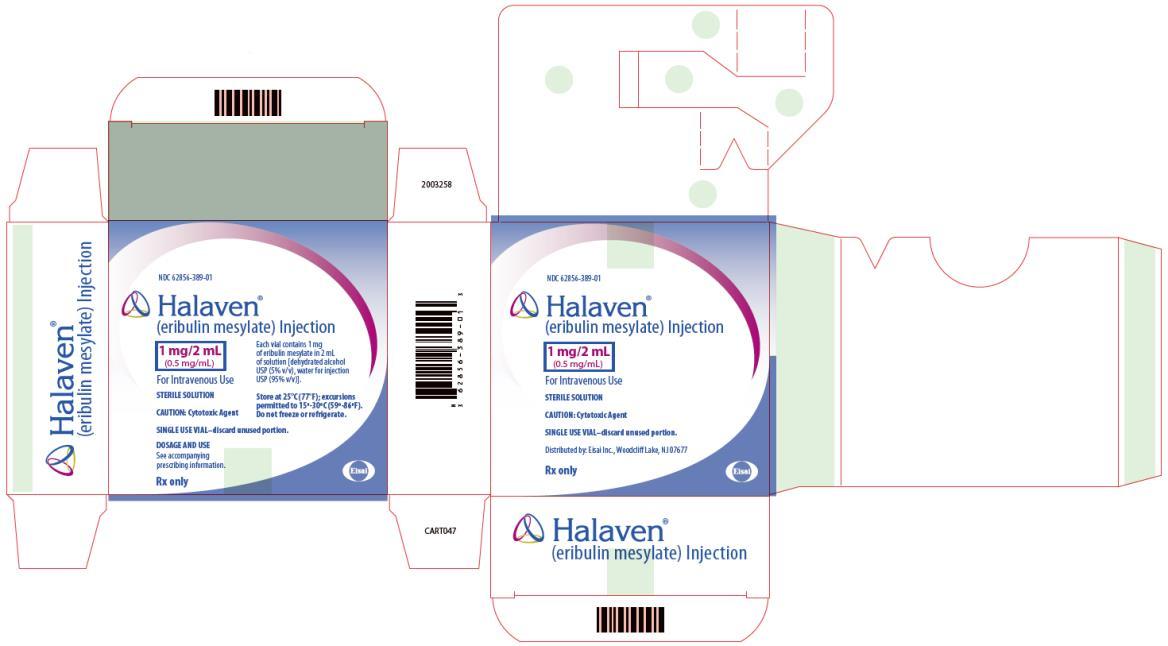 PRINCIPAL DISPLAY PANEL NDC: <a href=/NDC/62856-389-01>62856-389-01</a> Halaven™ (eribulin mesylate) Injection 1 mg/2 mL (0.5 mg/mL) For Intravenous Use