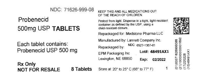 NDC: <a href=/NDC/71626-999-08>71626-999-08</a> Medstone Pharma LLC PROBENECID TABLETS, USP 500 mg Rx Only 8 TABLETS