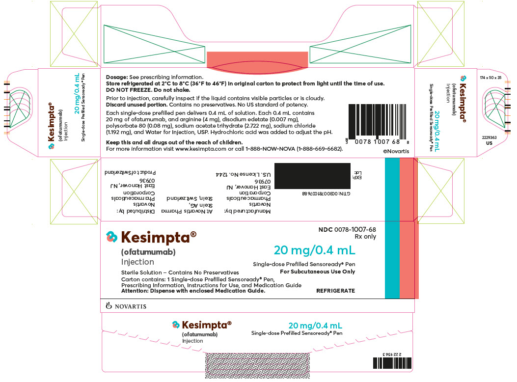PRINCIPAL DISPLAY PANEL NDC: <a href=/NDC/0078-1007-68>0078-1007-68</a>  Rx only Kesimpta® (ofatumumab) Injection 20 mg/0.4 mL Single-dose Prefilled Sensoready® Pen For Subcutaneous Use Only Sterile Solution - Contains No Preservatives Carton contains: 1 Single-dose Prefilled Sensoready ® Pen, Prescribing Information, Instructions for Use, and Medication Guide Attention: Dispense with enclosed Medication Guide. REFRIGERATE NOVARTIS