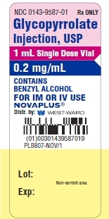 NDC: <a href=/NDC/0143-9587-01>0143-9587-01</a> Rx ONLY Glycopyrrolate Injection, USP 1 mL Single Dose Vial 0.2 mg/mL CONTAINS BENZYL ALCOHOL FOR IM OR IV USE